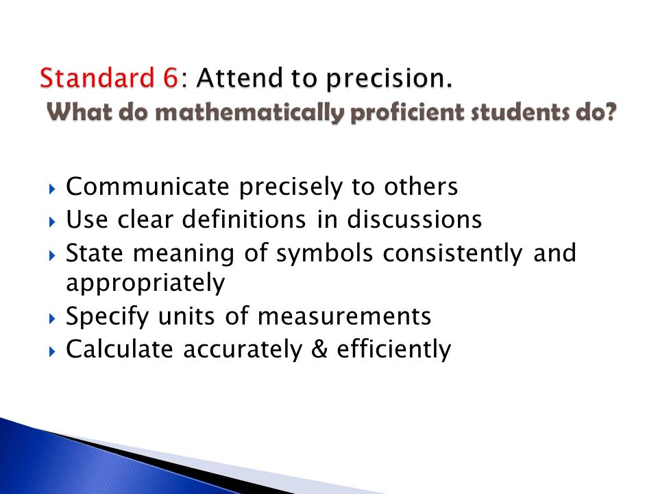 Standard 6: Attend to precision