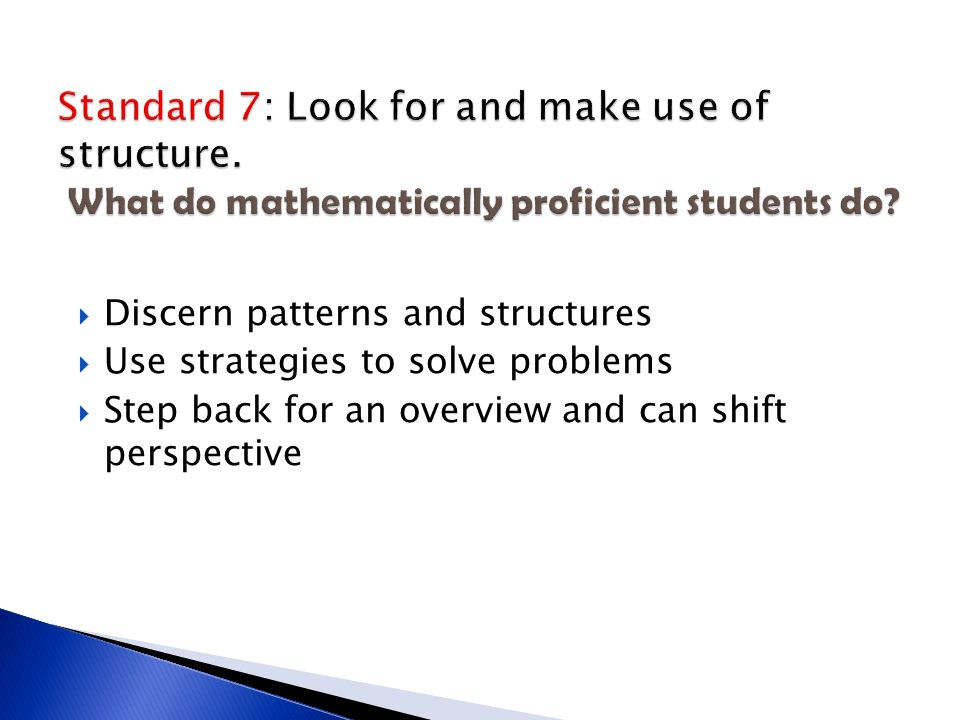 Standard 7: Look for and make use of structure