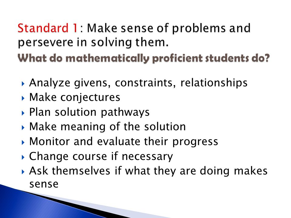 Standard 1: Make sense of problems and persevere in solving them
