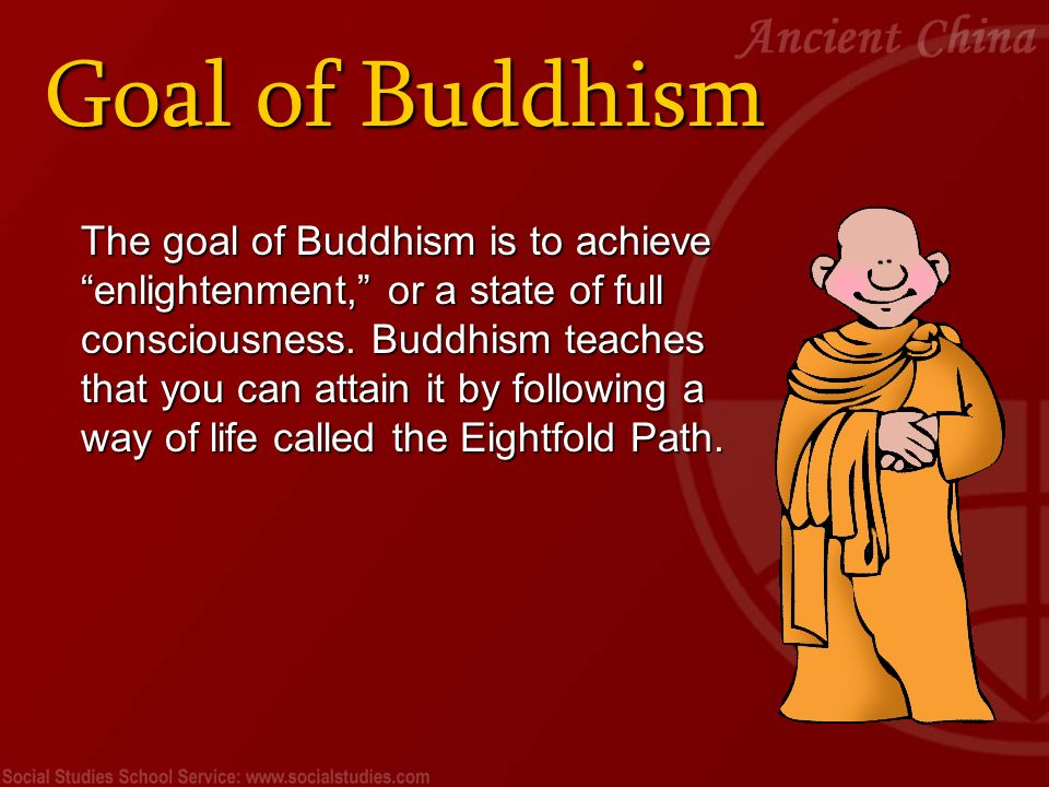 the goal of buddhism However, many of the ideas of buddhism are highly relevant to making you more  productive and focused in achieving your goals the below buddhist lessons.