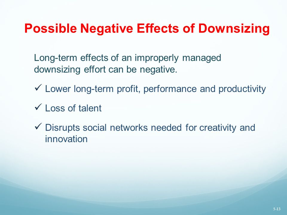 Possible Negative Effects of Downsizing