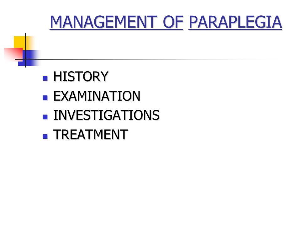 MANAGEMENT OF PARAPLEGIA