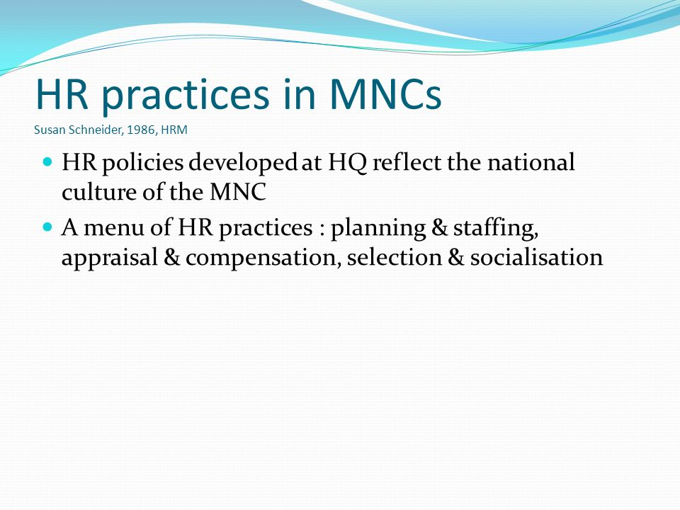 mnc staffing practices Influences on the hrm practices of mncs from developing countries  industrial relations, training and development and recruitment and.