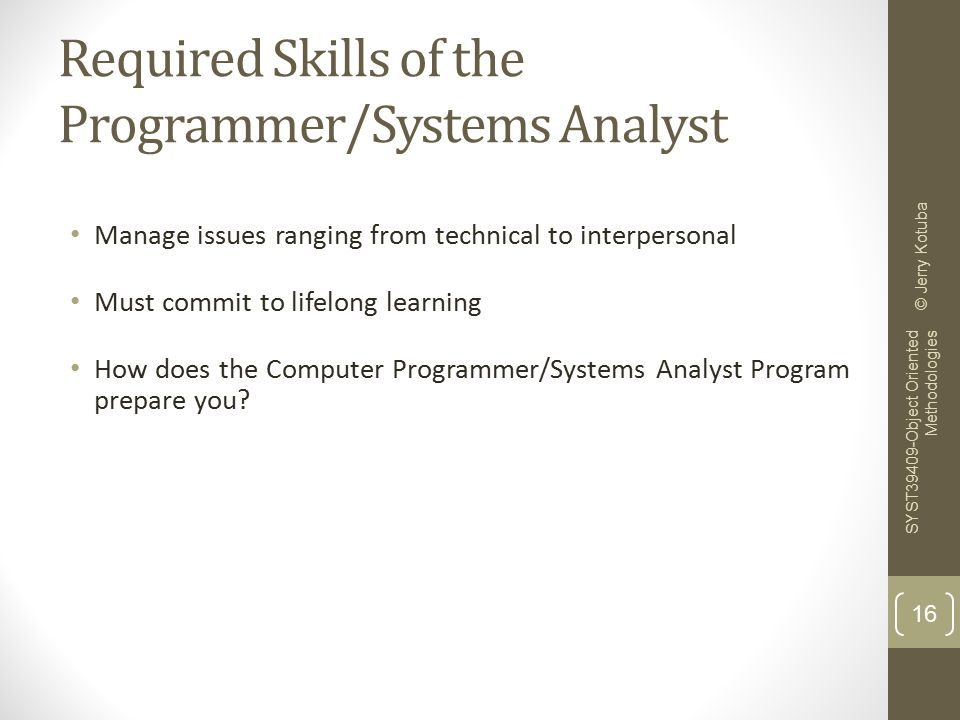 what are the required skills for system analyst? essay Skills required for business analyst: 1)analytical skills 2)technical skills 3)manegerial skills 4)negotiation skills 5)excellent communication and writing skills.