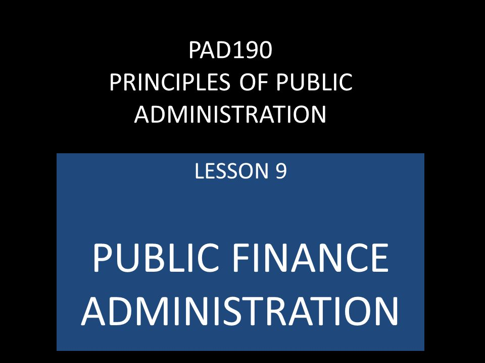PAD190 PRINCIPLES OF PUBLIC ADMINISTRATION
