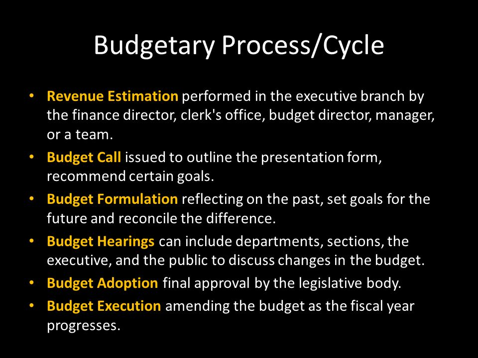 Budgetary Process/Cycle