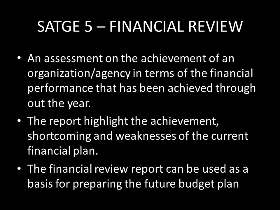 SATGE 5 – FINANCIAL REVIEW