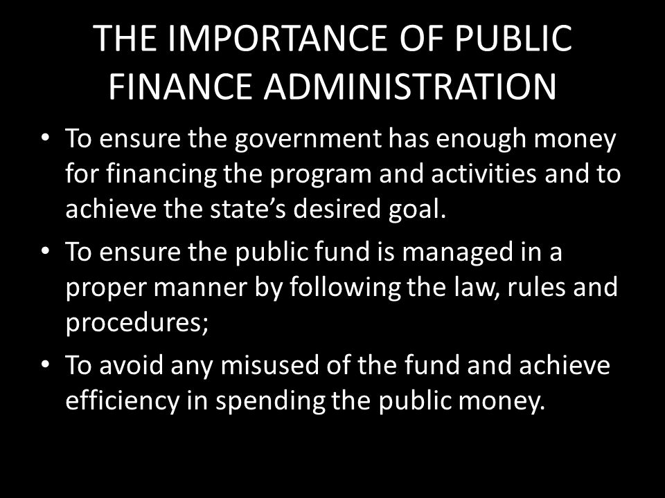 THE IMPORTANCE OF PUBLIC FINANCE ADMINISTRATION