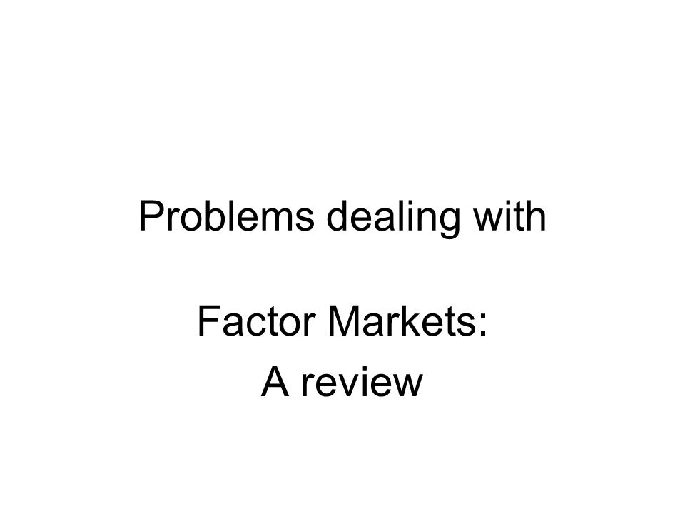 Factor Markets: A review