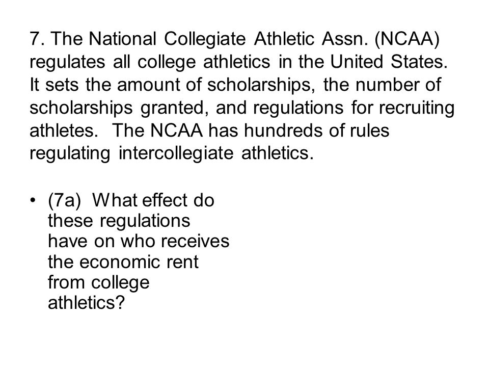 7. The National Collegiate Athletic Assn
