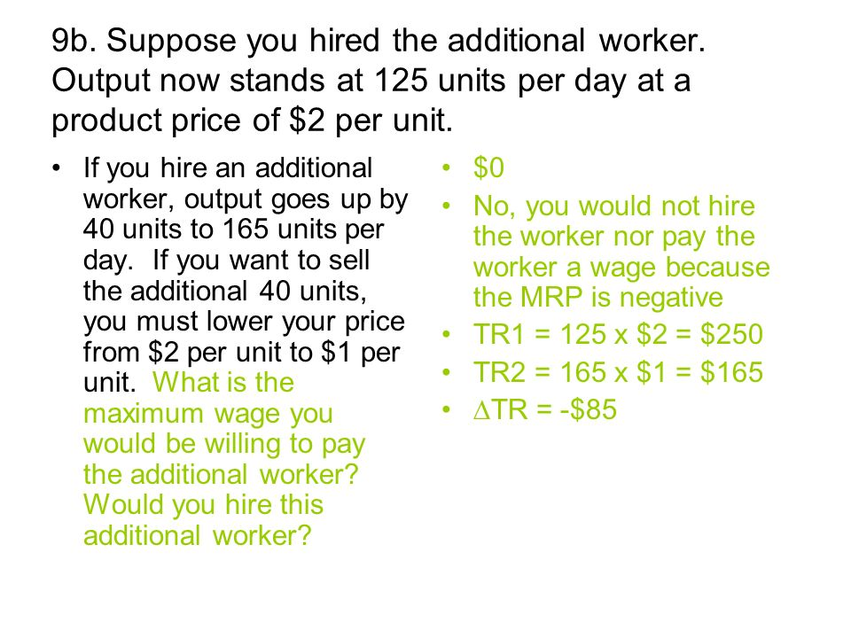 9b. Suppose you hired the additional worker