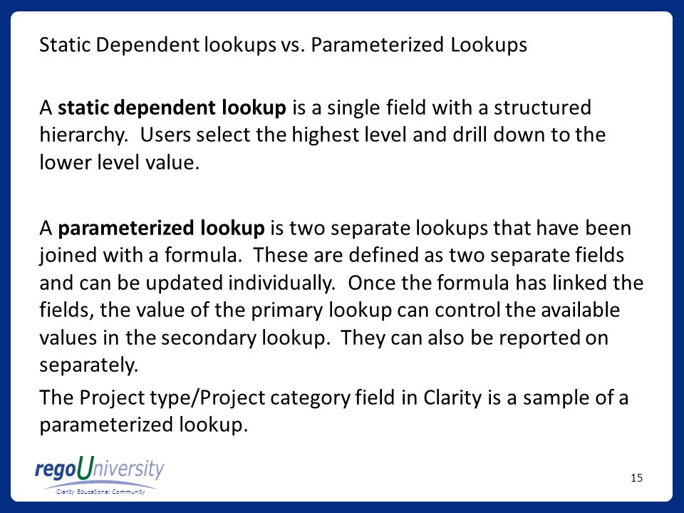 Static Dependent lookups vs. Parameterized Lookups