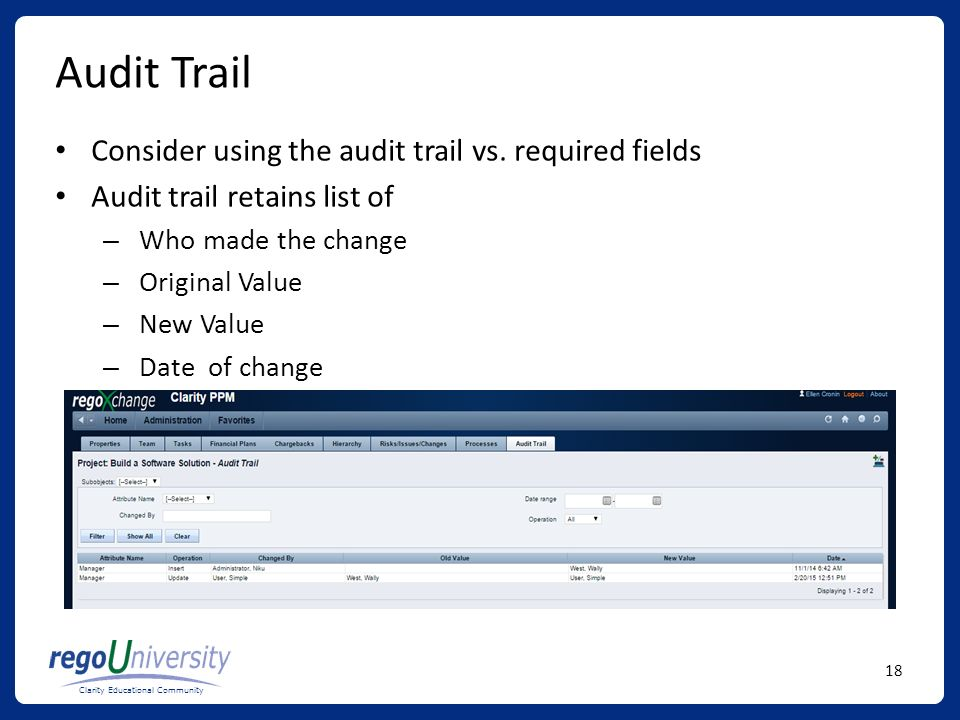 Audit Trail Consider using the audit trail vs. required fields