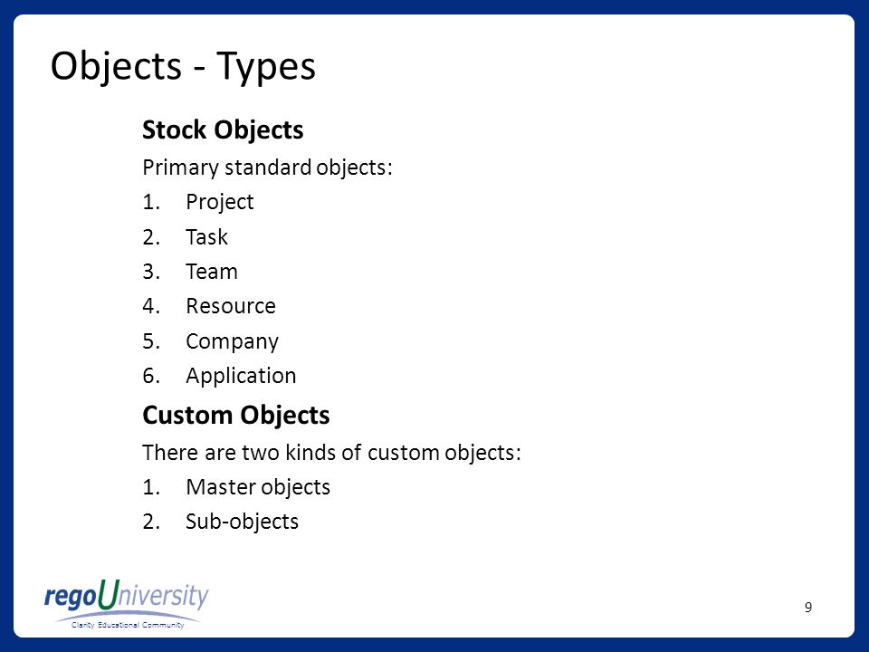 Objects - Types Stock Objects Custom Objects Primary standard objects: