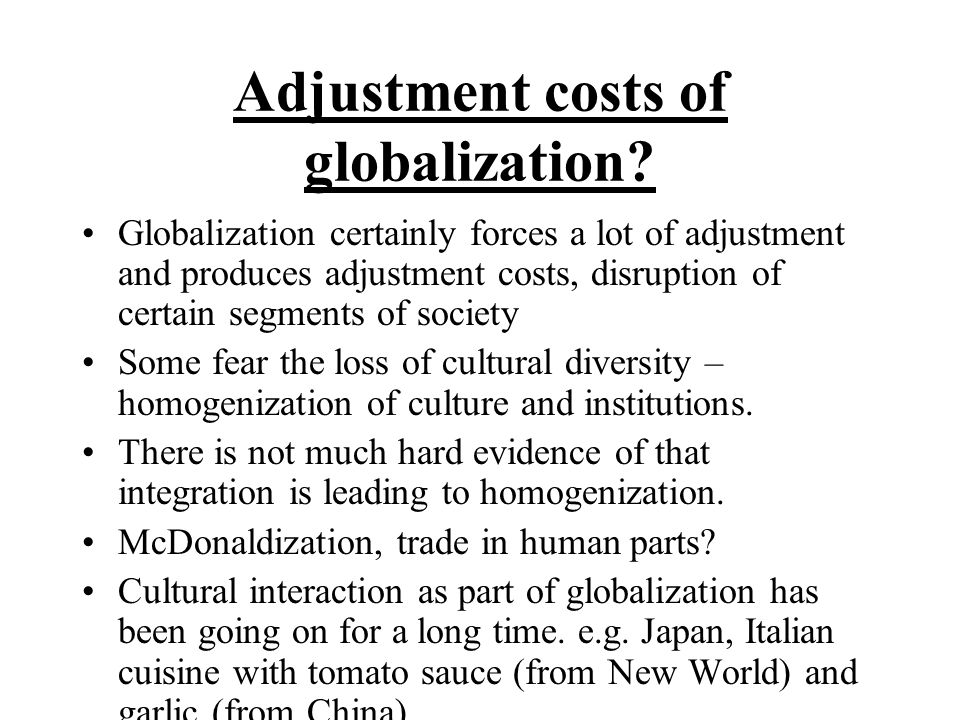 cultural globalization fear of the unknown Globalization will inevitably lead to the total loss of cultural identity as mass communication and transport continue to grow, societies are becoming more and more alike leading to globalization some people fear that globalization will inevitably lead to the total loss of cultural identity.