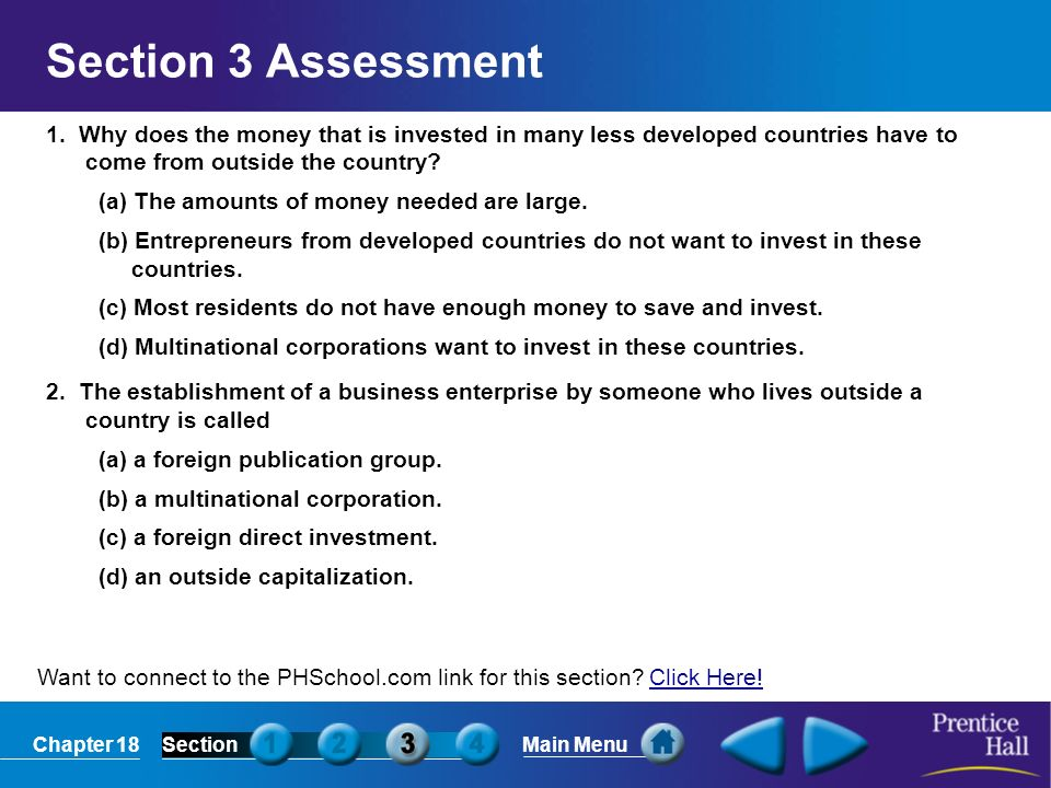 Section 3 Assessment 1. Why does the money that is invested in many less developed countries have to come from outside the country