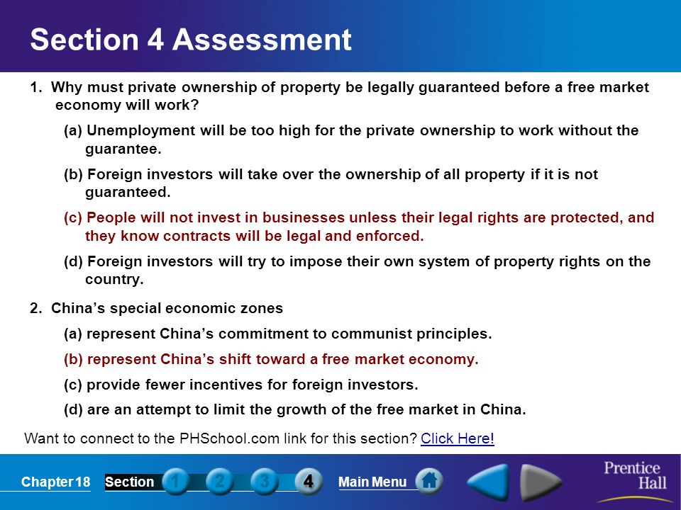 Section 4 Assessment 1. Why must private ownership of property be legally guaranteed before a free market economy will work