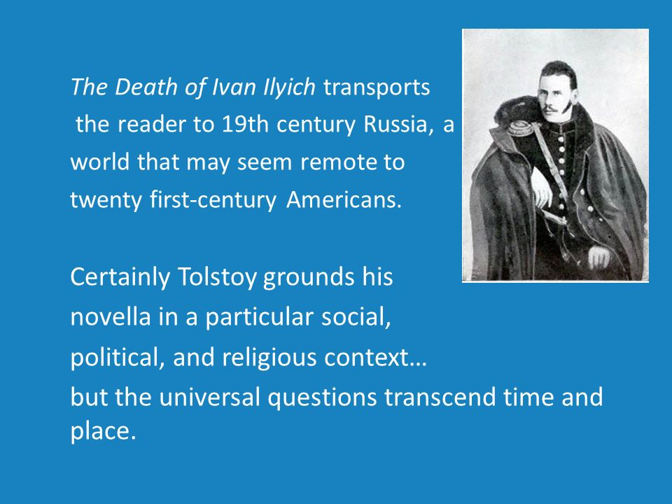 the death of ivan ilyich a novella ppt video online 4 certainly tolstoy grounds his novella in a particular social the death of ivan ilyich transports