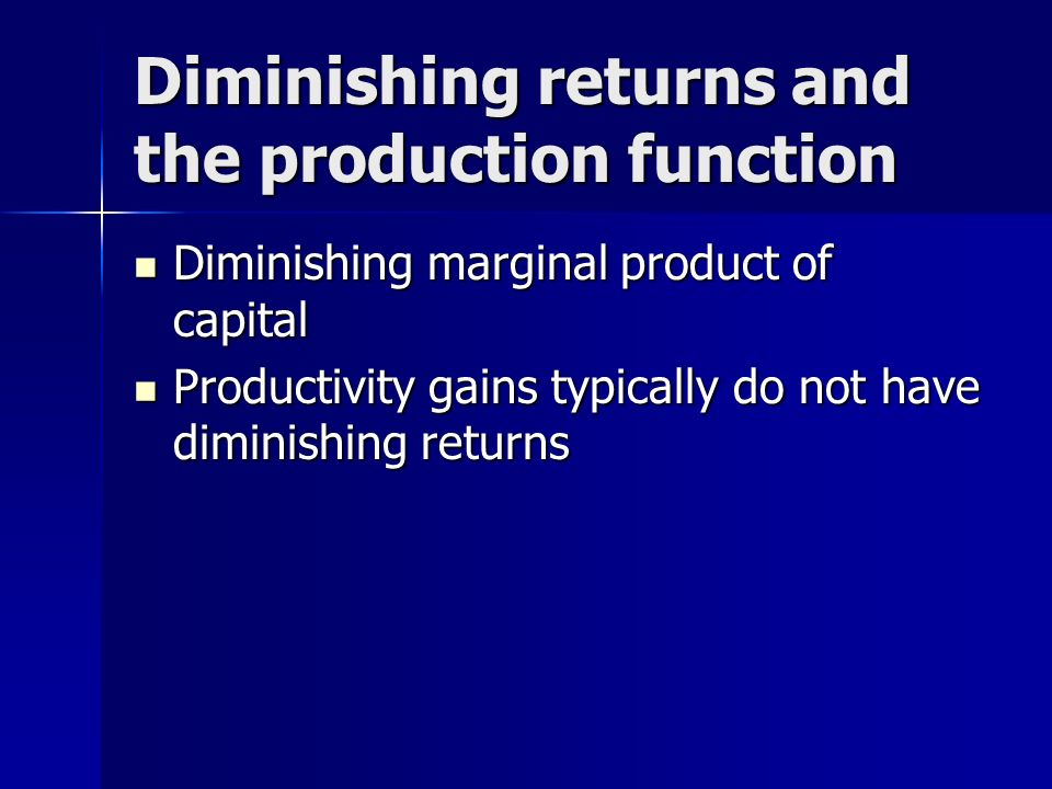 Diminishing returns and the production function
