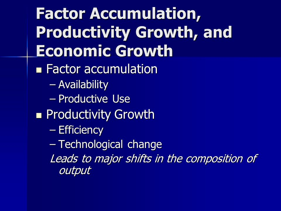 Factor Accumulation, Productivity Growth, and Economic Growth