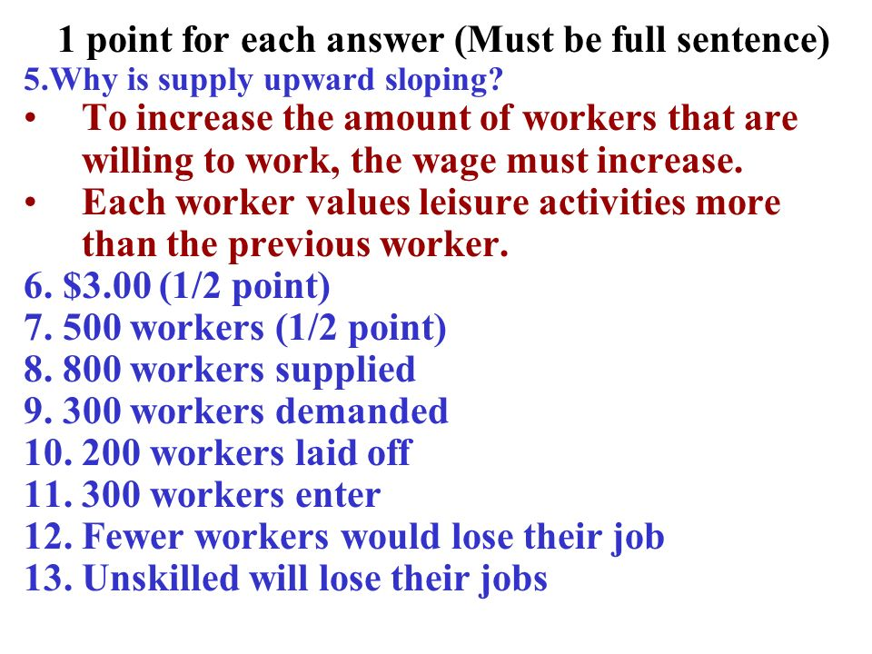 1 point for each answer (Must be full sentence)