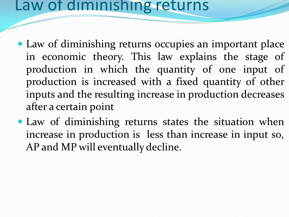 understanding the law of diminishing returns in economics Is this also known as the law of diminishing returns, or is that something  but  the reason why labor is interesting is labor is one of the factors of production.