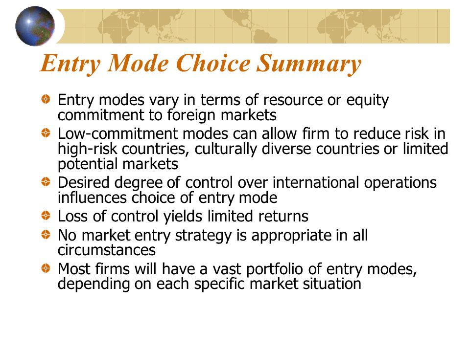 factors that influence the choice of entry modes Primary factors influencing a smes' international entry mode  lack of previous  studies focused on sme entry mode choice that attempted to.