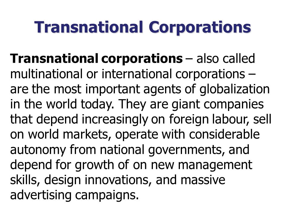 globalization and transnational corporations 21 multinational corporations an important driving force of economic  globalization  3 22 multinational corporations an internal force to  promote.