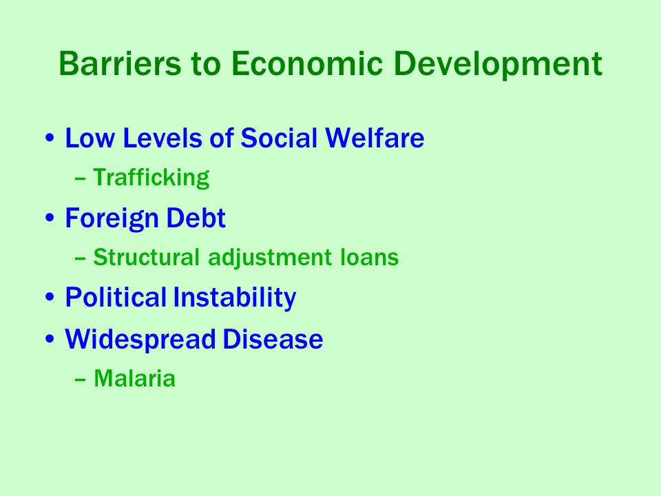 barriers to economic development in ghana The ministry of trade dumping policies in international trade through rationalization of all tariffs and the identification of all non-tariff barriers policy is the promotion of an accelerated and sustainable industrial development within a liberalized and global economic development.