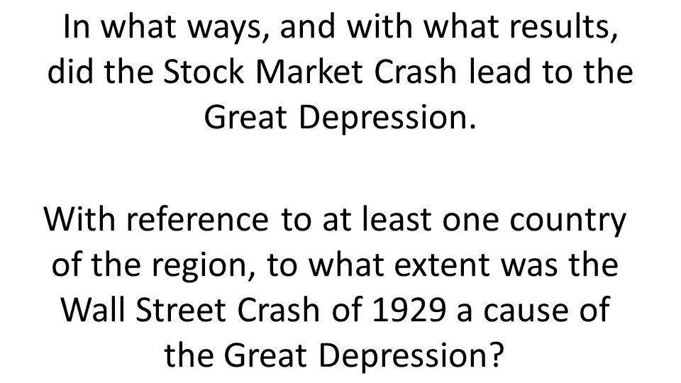 a look at the triggers of the 1929 stock market crash the great depression in the us The causes of the 1929 crash  did the 1929 crash cause the great depression  following the stock market crash if 1929, the us economy fell into a recession that .