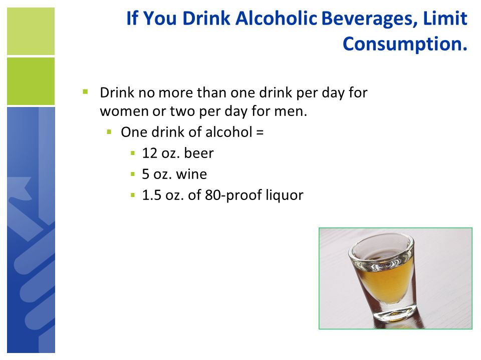 If You Drink Alcoholic Beverages, Limit Consumption.