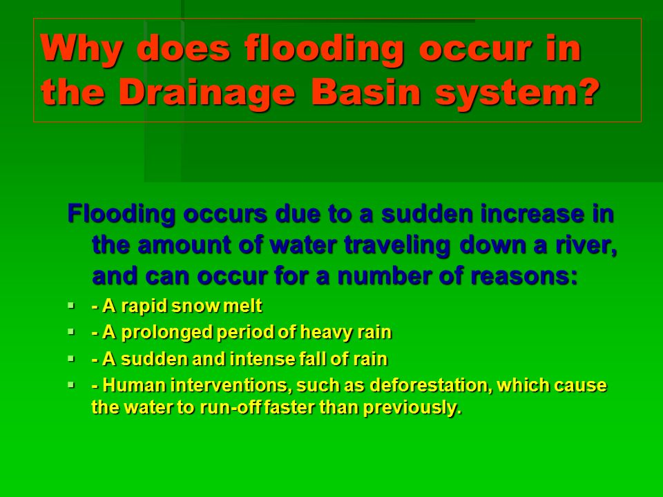 Why does flooding occur in the Drainage Basin system