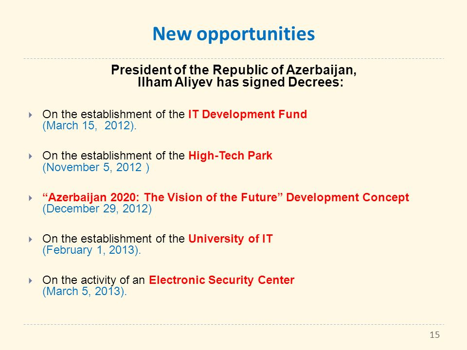New opportunities President of the Republic of Azerbaijan, Ilham Aliyev has signed Decrees: