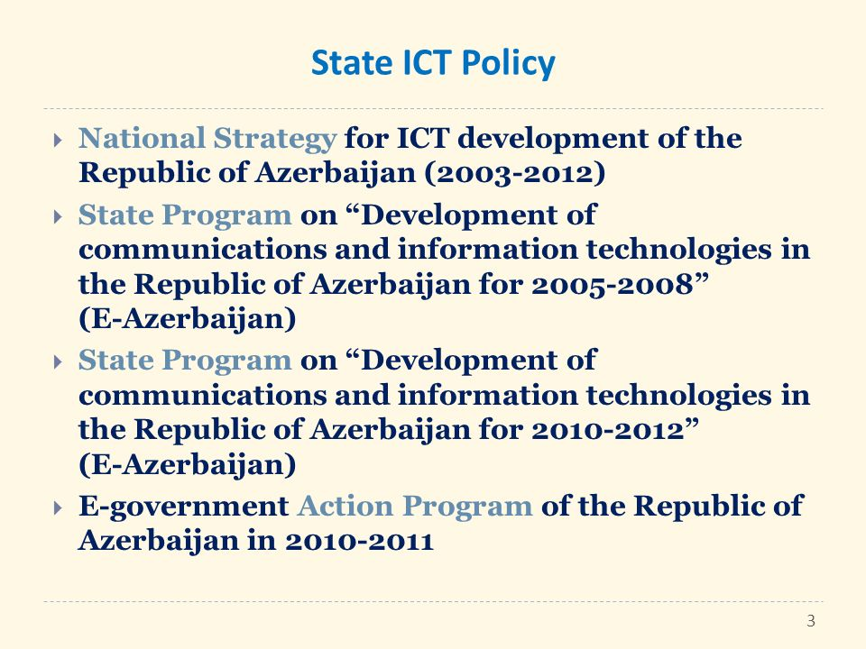 State ICT Policy National Strategy for ICT development of the Republic of Azerbaijan ( )
