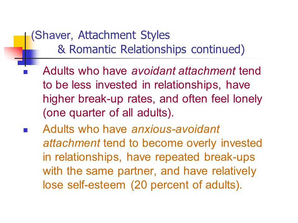 romantic attachment styles Most people have various degrees of the four attachment styles, which may   relationships in general, and romantic relationships in particular.