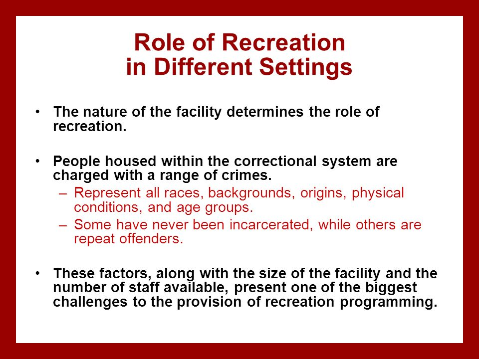 Role of Recreation in Different Settings