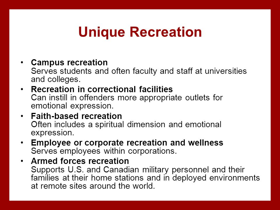 Unique Recreation Campus recreation Serves students and often faculty and staff at universities and colleges.