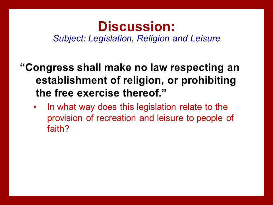 Discussion: Subject: Legislation, Religion and Leisure