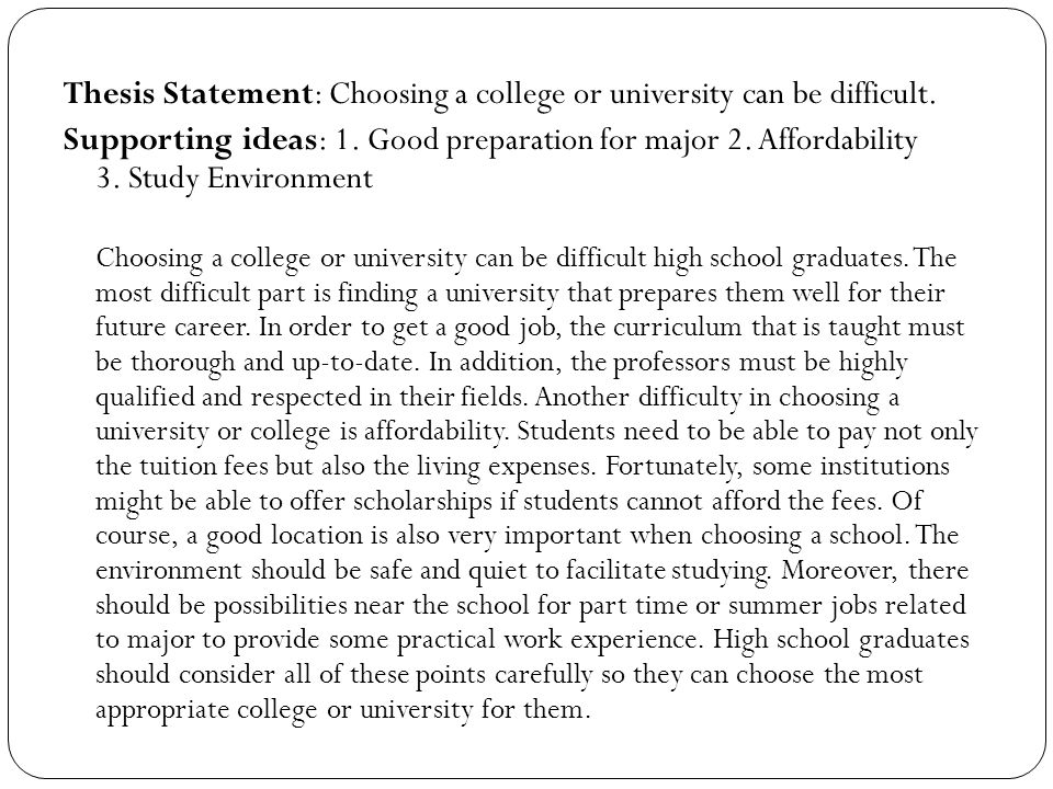 writing thesis statements college Having difficulty crafting a thesis statement it may be easier to write this important sentence after you get inspiration from a few solid examples your thesis statement should express the stance you are taking and may give the reader a preview or a hint of your evidence the thesis of an argument essay.