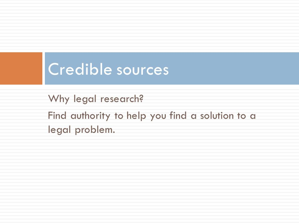 credible sources for research What are some examples of credible websites and non-credible websites update cancel date – the date of any research these two are usually credible sources.