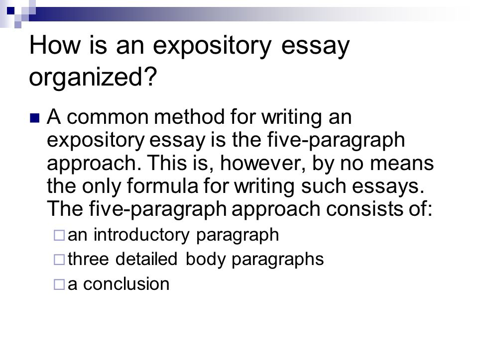 expository essay formula Expository essays take many forms, including how-to (or process), classification, definition, cause and effect, and compare and contrast essays an expository essay explains a topic in a clear, specific, and logical manner.