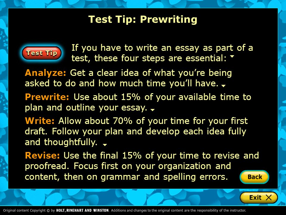 Test Tip: Prewriting If you have to write an essay as part of a test, these four steps are essential: