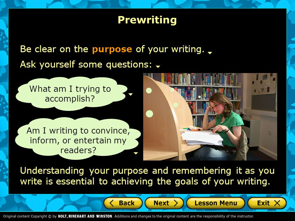 Prewriting Be clear on the purpose of your writing.