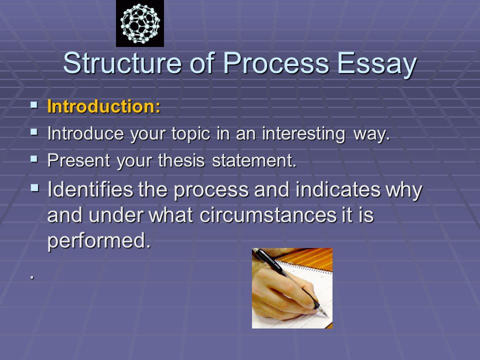 Writing A Proper Essay Structure Of Process Essay Essay On Food Inc also Example Of Example Essays The Process Essay Third Lecture  Ppt Video Online Download Njhs Application Essay