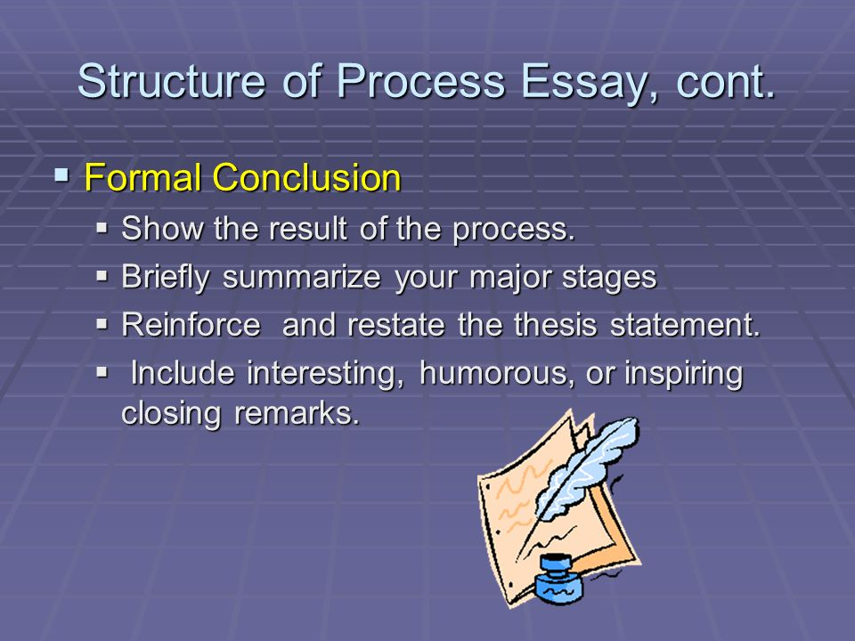 Sample Of English Essay Structure Of Process Essay Cont The Yellow Wallpaper Essay also Cause And Effect Essay Topics For High School The Process Essay Third Lecture  Ppt Video Online Download High School Persuasive Essay Examples