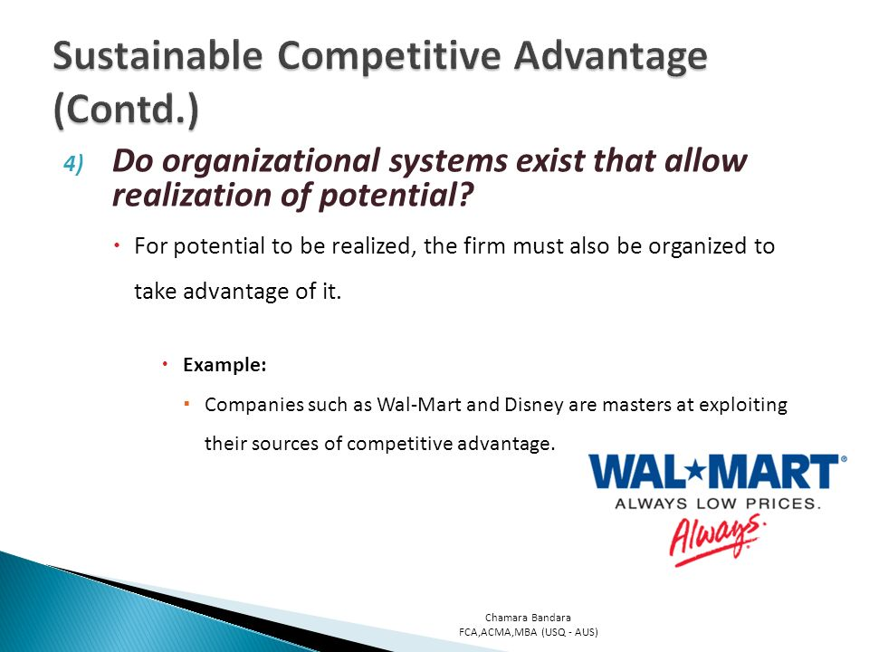 does wal mart keep their competitive advantage and sustain It measures success in terms of sales and dominance over competitors its strategy is to sell goods at low process, outsell competitors, and to expand generally, wal-mart does everything it can to win over competitors a typical wal-mart model is to build more stores, make existing stores bigger, and to expand into other sectors of retail.