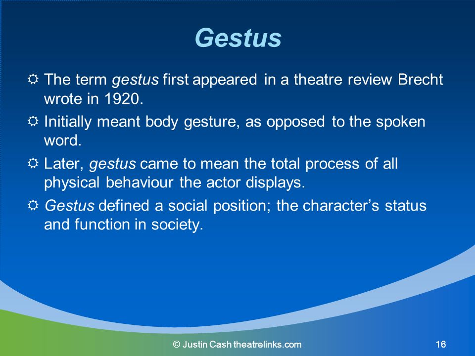 brechtian performance - gestus essay Gestus gestus it would be gestus as a social comment about the type of person he represents  when using brecht techniques in performance leaving issues .