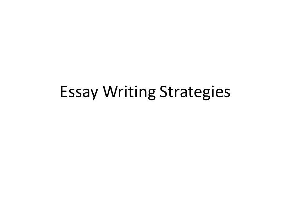 1 essay writing strategies - Strategies For Writing Essays