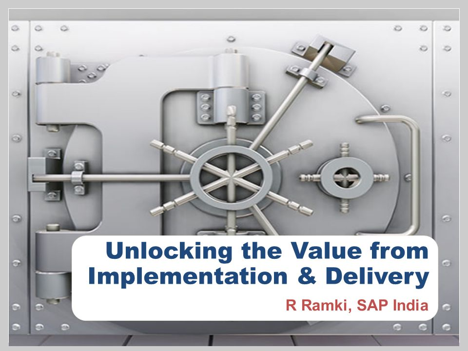 Unlocking the Value from Implementation & Delivery