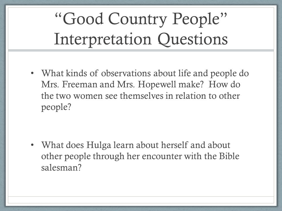 """analytical essay good country people Good country people (1955 in a critical analysis by frederick asals """"the echoing afterlife of cliche's in flannery o'connor's 'good country people."""